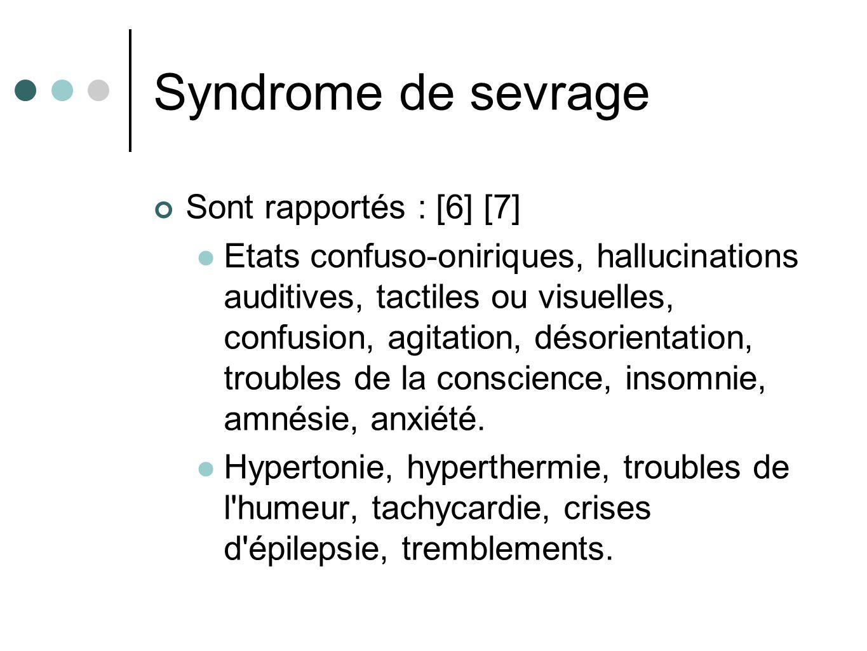 Syndrome de sevrage Sont rapportés : [6] [7]